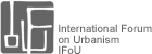 International Forum on Urbanism, IFoU, (abre en ventana nueva)